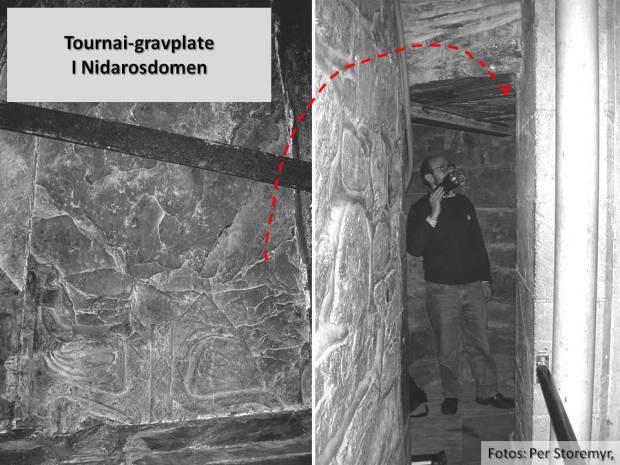Gravplaten i Tournai-marmor på Nidarosdomen ble på 1200-tallet gjenbrukt som tak i hovedtårnets ganger. En ussel tilværelse for slikt et fint steinarbeid!