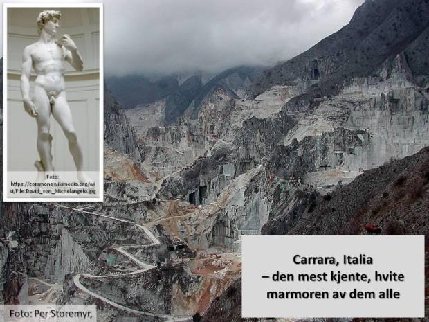 Carrara - verdens viktigste og mest kjente steinbrudd. Bruddene har vært i drift i 3000 år. Der var naturligvis herfra Michelangelo fikk seg stein til udødelige David.