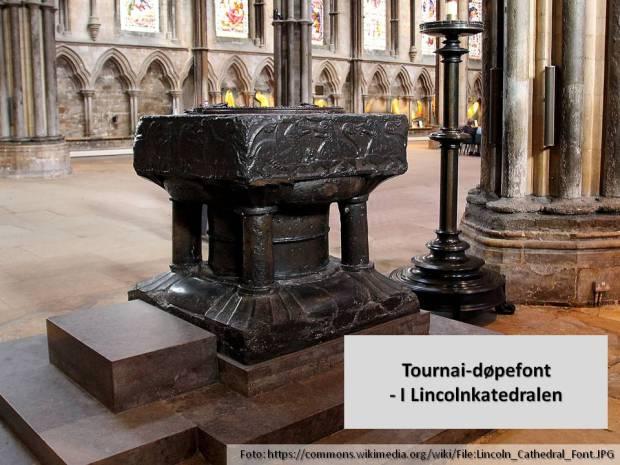 Døpefonten i Lincoln-katedralen i England. Den er hogget av Tournai-marmor fra Belgia i middelalderen.