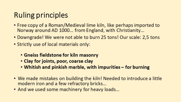 Ruling principles for building a kiln and and burning marble: Use of local materials!